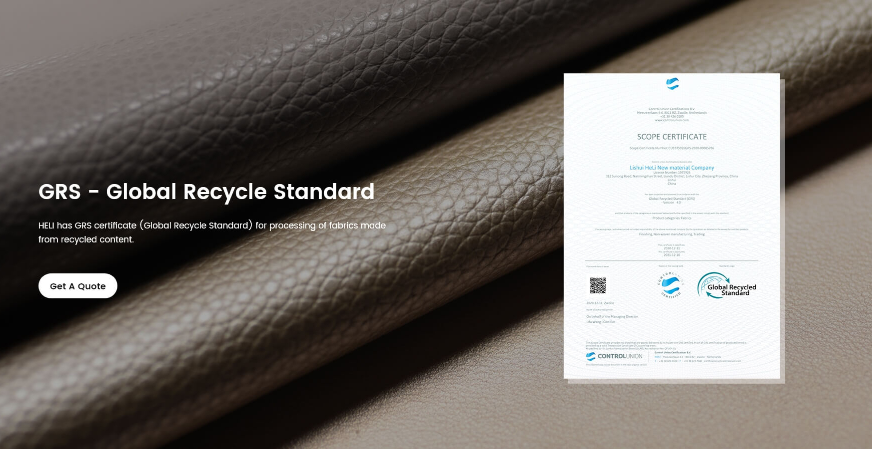 GRS - Global Recycle Standard HELI has GRS certificate (Global Recycle Standard) for processing of fabrics made from recycled content.